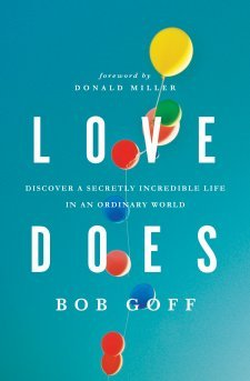 Love Does: Discover a Secretly Incredible Life in an Ordinary World (Paperback)