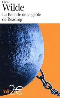La Ballade de la geôle de Reading précédé de Poèmes