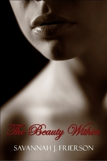 The Beauty Within by Savannah J. Frierson