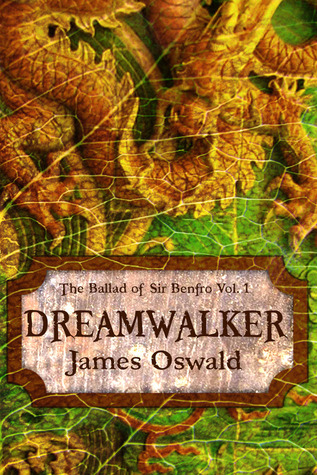 Dreamwalker the ballad of sir benfro 1 by james oswald 13614501 ccuart Images