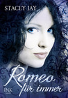 Romeo für immer by Stacey Jay
