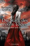 Die Stadt des roten Todes by Bethany Griffin