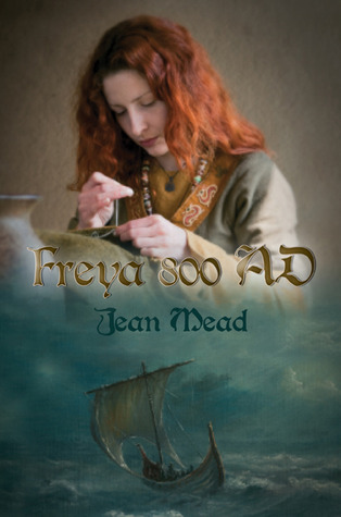 Freya 800 AD by Jean Mead