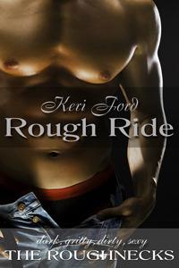 Rough Ride (The Roughnecks, #1)