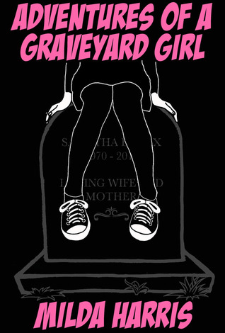 Adventures of a Graveyard Girl (Funeral Crashing, #2)