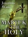 Martuk... the Holy