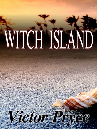 Witch Island or Killing Me With Kindness by Victor Pryce