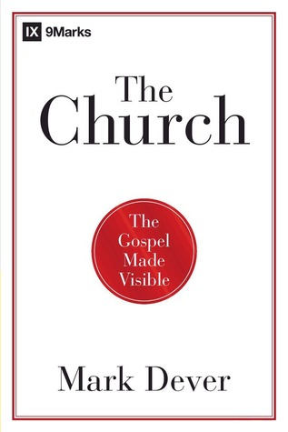 The Church by Mark Dever