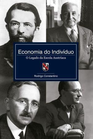 Economia do Indivíduo: O Legado da Escola Austríaca