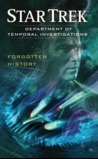 Forgotten History (Star Trek: Department of Temporal Investigations, #2)