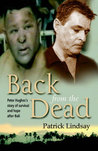 Back From The Dead   Peter Hughes' Story Of Survival And Hope... by Patrick Lindsay