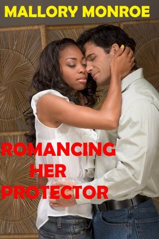 Romancing Her Protector by Mallory Monroe
