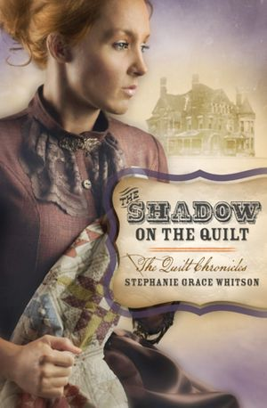 The Shadow on the Quilt(The Quilt Chronicles 2)
