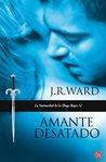 Amante desatado by J.R. Ward