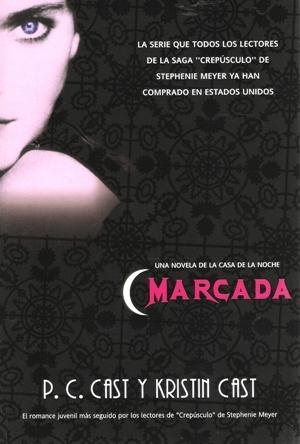Marcada (La Casa de la Noche, #1)