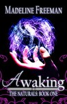 Awaking (The Naturals, #1)