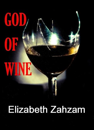 God of Wine by Elizabeth Zahzam