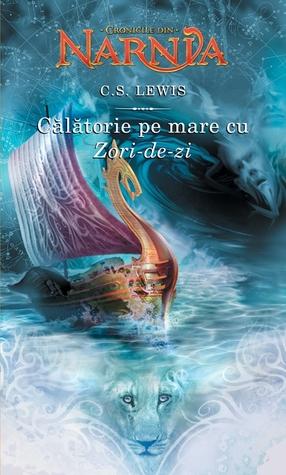 Călătorie pe mare cu zori de zi (Cronicile din Narnia, #5)