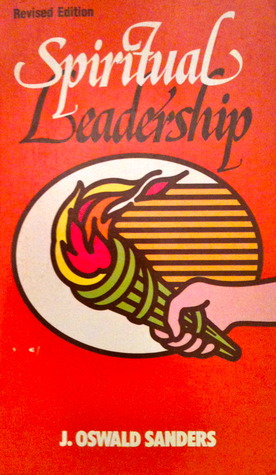 Spiritual Leadership by J. Oswald Sanders