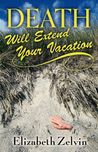 Death Will Extend Your Vacation (Bruce Kohler #3)