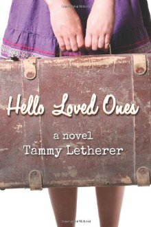 Hello Loved Ones by Tammy Letherer