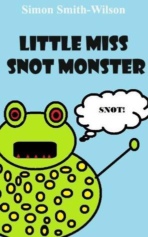 Little Miss Snot Monster