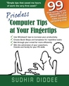 Priceless Computer Tips at Your Fingertips by Sudhir Diddee