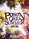 Poison Oak Summer by A.K. Dawson