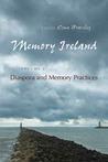 Memory Ireland, Volume 2: Diaspora and Memory Practices