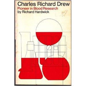 Charles Richard Drew: Pioneer in Blood Research
