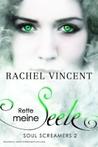 Rette meine Seele by Rachel Vincent