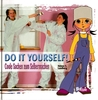 Do it yourself!: Coole Sachen zum Selbermachen