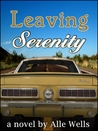 Leaving Serenity by Alle Wells