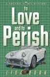 Ebook To Love and to Perish by Lisa Bork read!