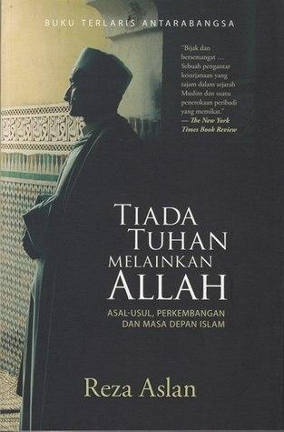 Tiada Tuhan Melainkan Allah: Asal-Usul, Perkembangan dan Masa Depan Islam