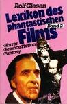 Das Lexikon des Phantastischen Films Band 2