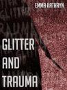 Glitter and Trauma