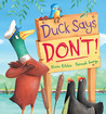 Duck Says Don't by Alison Ritchie