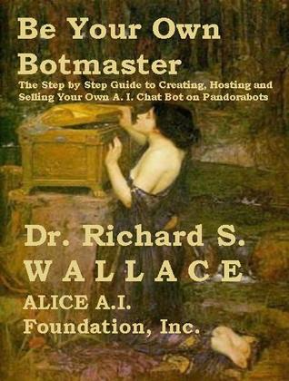 Be Your Own Botmaster by Richard S  Wallace