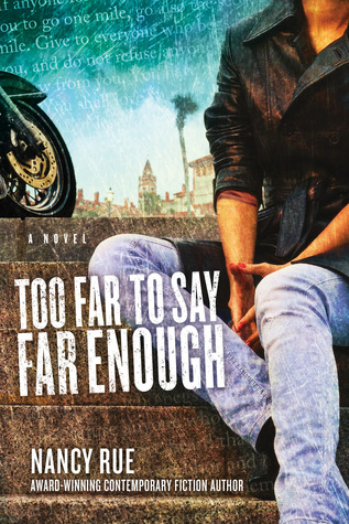 Too Far to Say Far Enough by Nancy N. Rue