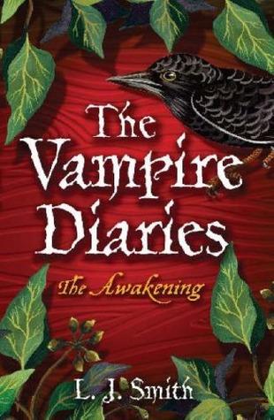 The Awakening (The Vampire Diaries, #1) by L.J. Smith