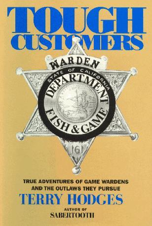 Tough Customers: True Adventures of Game Wardens and the Outlaws They Pursue