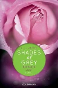 Befreite Lust (Shades of Grey, #3)
