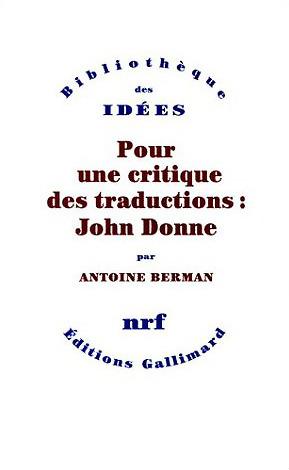 Pour une critique des traductions  : John Donne por Antoine Berman