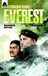Conquering Everest: The Lives of Edmund Hillary and Tenzing Norgay: A Graphic Novel