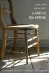 Download ebook A God in the House: Poets Talk About Faith by Katherine Towler