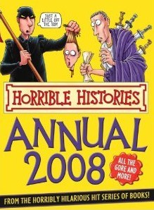 Horrible Histories Annual 2008 by Terry Deary