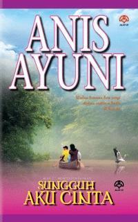 Sungguh Aku Cinta by Anis Ayuni