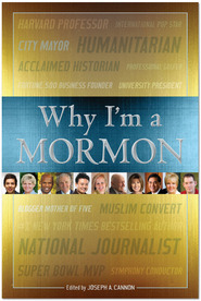 Why I'm a Mormon by Joseph A. Cannon