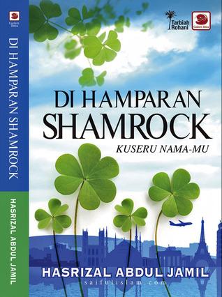 Di Hamparan Shamrock Ku Seru Nama-Mu by Hasrizal Abdul Jamil